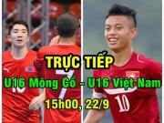 TRỰC TIẾP U16 Mông Cổ - U16 Việt Nam: Sức ép liên hồi