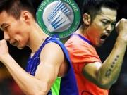 Cầu lông: Lin Dan thua sốc, Lee Chong Wei dằn mặt đàn em