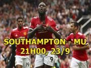 """Southampton - MU: """"Quỷ"""" đang thăng hoa, chủ nhà khó cưỡng"""