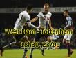 """West Ham - Tottenham: Chờ """"vua derby"""" 100 triệu bảng định đoạt"""