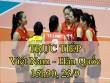 TRỰC TIẾP bóng chuyền nữ Việt Nam - Hàn Quốc: Tinh thần thoải mái