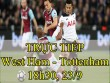 Chi tiết West Ham - Tottenham: Nghẹt thở derby London (KT)