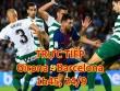 TRỰC TIẾP bóng đá Girona - Barcelona: Quá vênh đẳng cấp