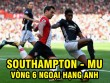 Southampton - MU: Siêu kịch tính thẻ đỏ phút bù giờ