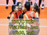 Chi tiết bóng chuyền nữ Việt Nam - Iran: Không thể cưỡng lại (KT)