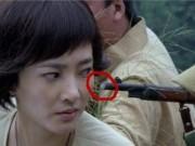 """Cười sặc vì những """"hạt sạn"""" quá lớn trong phim truyền hình Trung Quốc"""