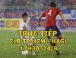 TRỰC TIẾP CLB TPHCM - HAGL: Công Phượng sát cánh Văn Toàn