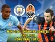 Man City – Shakhtar Donetsk: Cuồng phong 600 triệu bảng