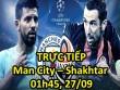 TRỰC TIẾP bóng đá Man City – Shakhtar Donetsk: Aguero đá cặp Jesus