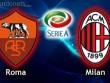 Serie A trước V16: Căng thẳng thành Rome và Milano