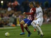 Atletico - Real: Vận may ngoảnh mặt