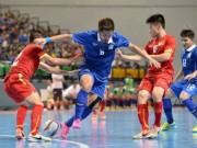 Bóng đá - Tin HOT tối 14/10: Futsal Việt Nam thua thảm Thái Lan