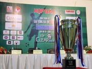 """Bóng đá - 8 đội U21 sẵn sàng """"chơi tới bến"""" tranh Cup Clear Men 2015"""