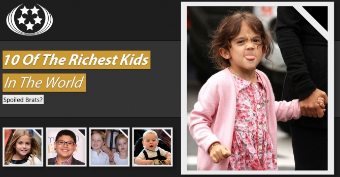 Ngỡ ngàng với 10 đứa trẻ giàu nhất thế giới - 1