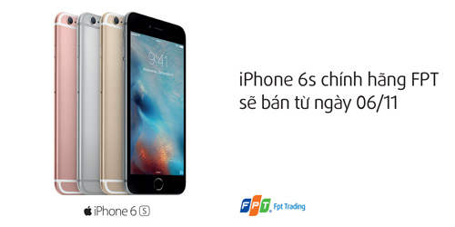FPT Trading: iPhone 6s/ 6s Plus chính hãng sẽ bán từ 6/11, đặt hàng trước từ hôm nay - 1