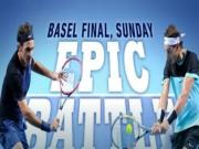 Thể thao - Federer - Nadal: Đẳng cấp lên tiếng (CK Basel Open)
