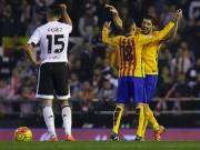 Bóng đá - Chi tiết Valencia - Barca: Trả giá vì chủ quan (KT)