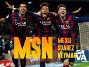 """Bóng đá - Tròn 1 năm """"MSN"""" cùng ghi bàn: Tam tấu vĩ đại"""