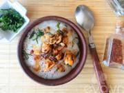 Ẩm thực - 5 món cháo nóng hổi, bổ dưỡng cho bữa sáng
