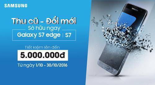 Samsung cho đổi iPhone/Samsung cũ lấy Galaxy S7, S7 Edge mới - 1