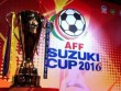 Lịch thi đấu trực tiếp bán kết AFF Cup 2016