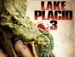 Cinemax 15/10: Lake Placid 3