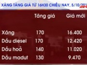 Video An ninh - Đồng loạt tăng giá xăng dầu từ 16h30 chiều 5/10