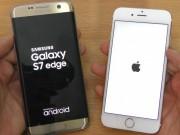 Dế sắp ra lò - Đọ sức video 4K giữa iPhone 7 và Galaxy S7 Edge