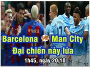 Bóng đá - Barcelona – Man City: Pep & sóng gió ngày trở về