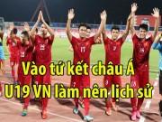 Bóng đá - U19 Việt Nam – U19 Iraq: Ngây ngất vào tứ kết U19 châu Á