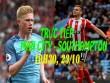 TRỰC TIẾP Man City - Southampton: Khôi phục niềm tin