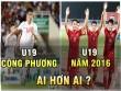 Khác biệt U19 VN 2016 và U19 thời Công Phượng: Nhiều bất ngờ