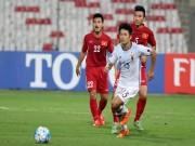 Bóng đá - U19 Việt Nam nản chí khi thua sớm 2 bàn, đáng lẽ thua 0-6