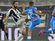 """Bóng đá - Juventus – Napoli: """"Nhát kiếm"""" từ cố nhân"""
