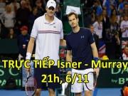 Thể thao - Chi tiết Murray – Isner: Đẳng cấp lên tiếng (KT)