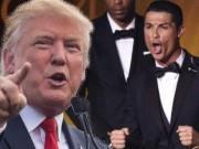 """Bóng đá - Ronaldo: """"Donald Trump"""" hoàn hảo của bóng đá thế giới"""