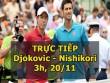 Chi tiết Djokovic – Nishikori: Sức ép khủng khiếp (KT)
