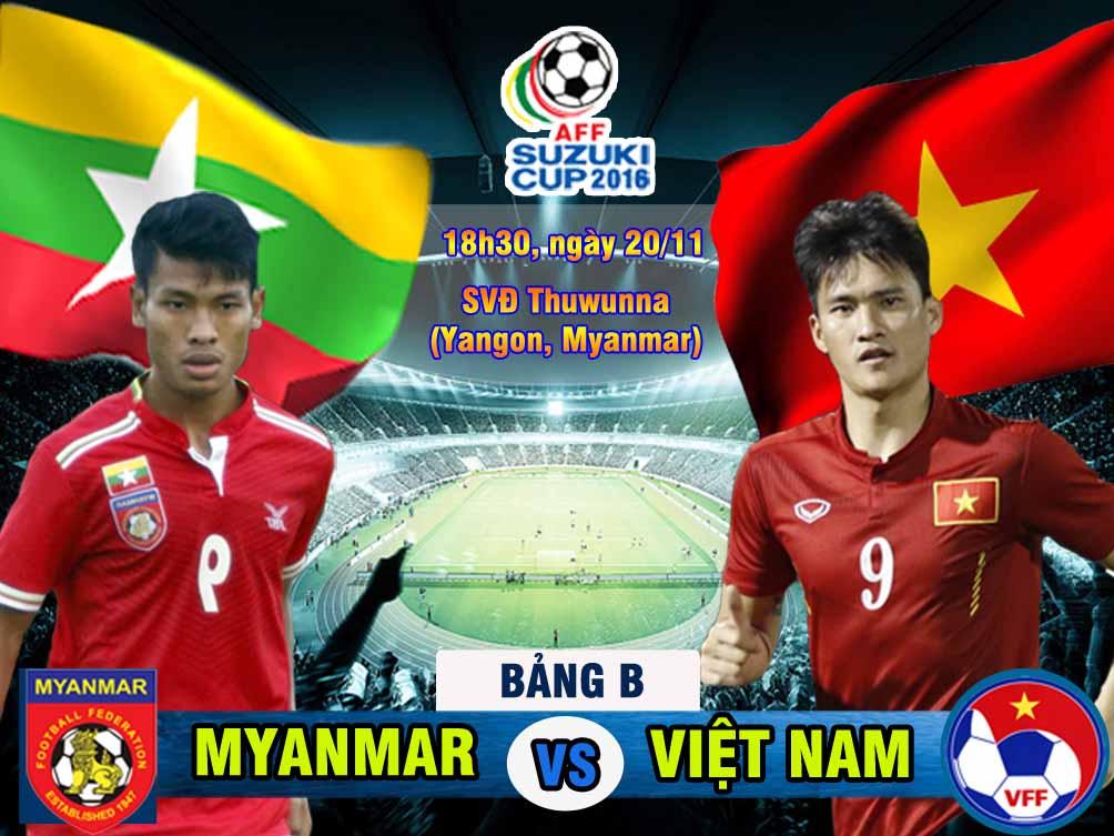 Myanmar - Việt Nam: Gian khó tỏ anh hùng (AFF Cup 2016) - 1