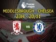 Middlesbrough – Chelsea: Ngôi đầu vẫy gọi