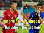 Bóng đá - Công Vinh đua siêu sao Thái Lan: Long tranh hổ đấu