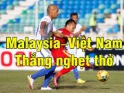 Bóng đá - Malaysia - Việt Nam: Khoảnh khắc cứa lòng đẹp mắt (AFF Cup)