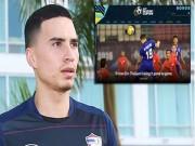 Bóng đá - Cầu thủ Thái gốc Việt muốn gặp Việt Nam ở chung kết