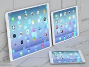 Apple sẽ ra mắt iPad 10,5 inch vào đầu năm 2017