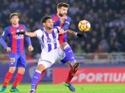 Bóng đá - Chi tiết Sociedad - Barcelona: Trọng tài cướp mất bàn thắng (KT)