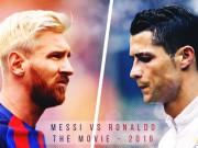 """Bóng đá - Siêu kinh điển Barca-Real: Messi khát bàn thắng, CR7 """"thèm"""" kiến tạo"""