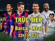TRỰC TIẾP bóng đá Barcelona - Real Madrid: Ronaldo mơ phá lưới Barca