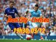 Man City – Chelsea: Đợi đại tiệc tranh ngôi vương