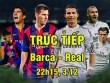 TRỰC TIẾP bóng đá Barcelona - Real Madrid: Atletico không quan tâm
