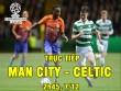 TRỰC TIẾP bóng đá Man City - Celtic: Buồn ngủ gặp chiếu manh
