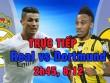 TRỰC TIẾP bóng đá Real - Dortmund: Mệnh lệnh phải thắng